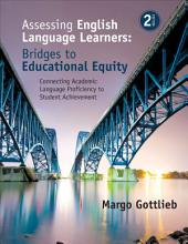 Assessing English Language Learners: Bridges to Educational Equity: Connecting Academic Language Proficiency to Student Achievement, Edition 2