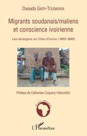 Migrants soudanais/maliens et conscience ivoirienne: Les étrangers en Côte d'Ivoire (1903-1980)