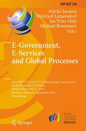 E-Government, E-Services and Global Processes: Joint IFIP TC 8 and TC 6 International Conferences, EGES 2010 and GISP 2010, Held as Part of WCC 2010, Brisbane, Australia, September 20-23, 2010, Proceedings