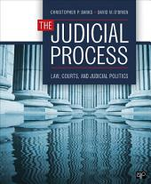 The Judicial Process: Law, Courts, and Judicial Politics