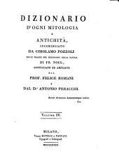 Dizionario d'ogni mitologia e antichita ... sulle tracce ... di Fr. Noel, continuato ed ampliato da Felice Romani e Antonio Peracchi: Volume 4