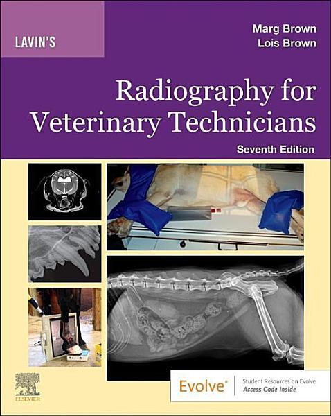 Lavin s Radiography for Veterinary Technicians E Book PDF