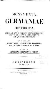 Monumenta Germaniae Historica: inde ab anno Christi quingentesimo usque ad annum millesimum et quingentesimum. Historici Germaniae saec. XII ; 1, Volume 21