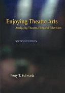 Enjoying Theatre Arts  2nd Edition