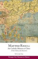 Matteo Ricci and the Catholic Mission to China  1583   1610 PDF