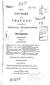 New Voyages and Travels: Consisting of Originals, Translations, and Abridgments, Volume 1