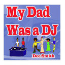 My Dad Was a Dj
