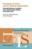 Sociology of music and its cultural implications  Interdisciplinary insights from theoretical debate and field work PDF