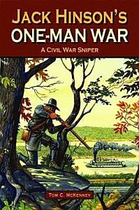 Jack Hinson s One Man War Book
