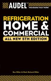 Audel Refrigeration Home and Commercial: Edition 5