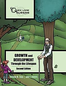 Quick Look Nursing  Growth and Development Through the Lifespan Book