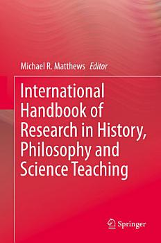 International Handbook of Research in History  Philosophy and Science Teaching PDF