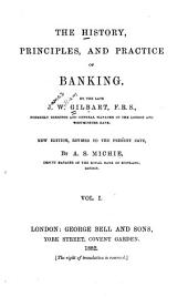 The History, Principles, and Practice of Banking: Volume 1