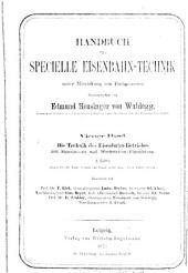Die Technik des Eisenbahn-Betriebes mit Signalwesen und Werkstätten-Einrichtung. 2. Hälfte: Band 2;Band 4
