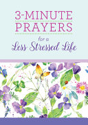 3-Minute Prayers for a Less Stressed Life