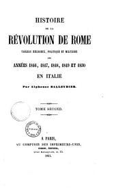 Histoire de la Révolution de Rome: tableau religieux, politique et militaire des années 1846, 1847, 1848, 1849, 1850 en Italie
