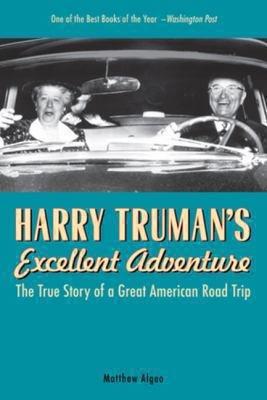 Harry Truman s Excellent Adventure