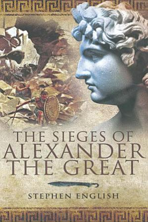 The Sieges of Alexander the Great PDF