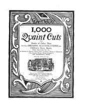 1,000 Quaint Cuts from Books of Other Days: Including Amusing Illustrations from Children's Story Books, Fables, Chapbooks, &c., &c., a Selection of Pictorial Initial Letters & Curious Designs & Ornaments from Original Wooden Blocks Belonging to the Leadenhall Press