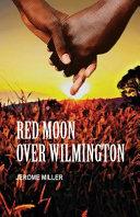 Download Red Moon Over Wilmington Book