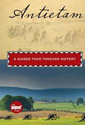 Antietam: A Guided Tour Through History