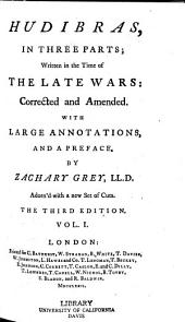 Hudibras, in Three Parts: Written in the Time of the Late Wars : Corrected and Amended
