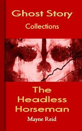 The Headless Horseman: Ghost Story Collections