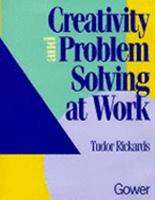 Creativity and Problem Solving at Work PDF