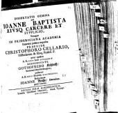Dissertatio Gemina De Ioanne Baptista, Eivsq. Carcere Et Supplicio ...