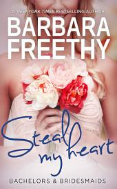 Steal My Heart: Bachelors & Bridesmaids #2