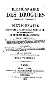 Dictionnaire des drogues simples et composées: ou Dictionnaire d'histoire naturelle médicale, de pharmacologie et de chimie pharmaceutique, Volume3