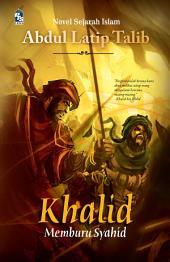 Khalid Al-Walid: Memburu Syahid