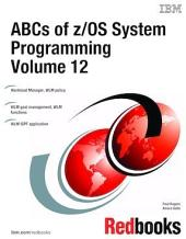 ABCs of z/OS System Programming: Volume 12