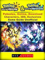 Pokemon Sun   Moon  Ultra  Pokedex  Online  Download  Characters  3DS  Exclusives  Game Guide Unofficial PDF
