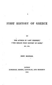 "A First History of Greece. By the author of ""Amy Herbert"" [i.e. Elizabeth M. Sewell] ... New edition"