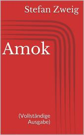 Amok (Vollständige Ausgabe)