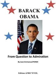 Barack Obama From Question To Admiration Book PDF