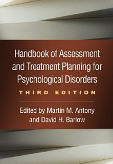 Handbook of Assessment and Treatment Planning for Psychological Disorders  Third Edition Book