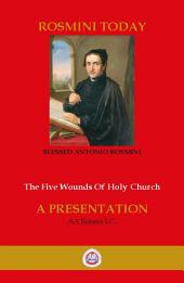 THE FIVE WOUNDS OF HOLY CHURCH: THE WORKS OF ANTONIO ROSMINI