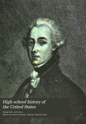"""High-school History of the United States: Being a Revision of the """"History of the United States for Schools"""""""