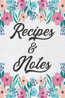 Recipes and Notes