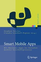 Smart Mobile Apps: Mit Business-Apps ins Zeitalter mobiler Geschäftsprozesse