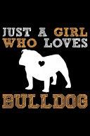 Just A Girl Who Loves Bulldog PDF