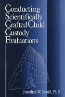 Conducting Scientifically Crafted Child Custody Evaluations PDF
