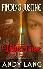 Finding Justine: Libertine