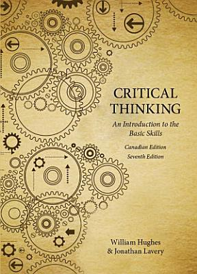 Critical Thinking: An Introduction to the Basic Skills - Canadian Seventh Edition