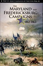 The Maryland and Fredericksburg Camp[a]igns, 1862-1863