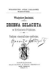 Drobna szlachta w krolestwie polskiem: studyum etnograficzno-spoleczne