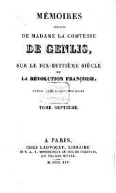 Mémoires inédits de Madame la Comtesse de Genlis, sur le dix-huitième siècle et la Révolution Française: depuis 1756 jusqu'à nos jours, Volume7