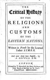 The Critical History of the Religions and Customs of the Eastern Nations